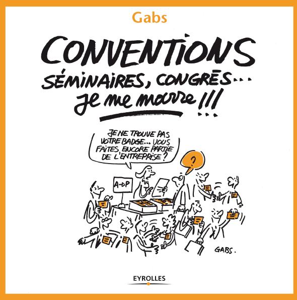Conventions, séminaires, congrès... je me marre !!!